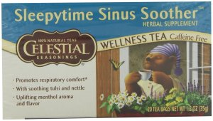 Sleepytime Tea!  Either the Sinus Soother or Echinacea.  Amazing Stuff!